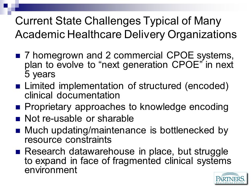 Current State Challenges Typical of Many Academic Healthcare Delivery Organizations