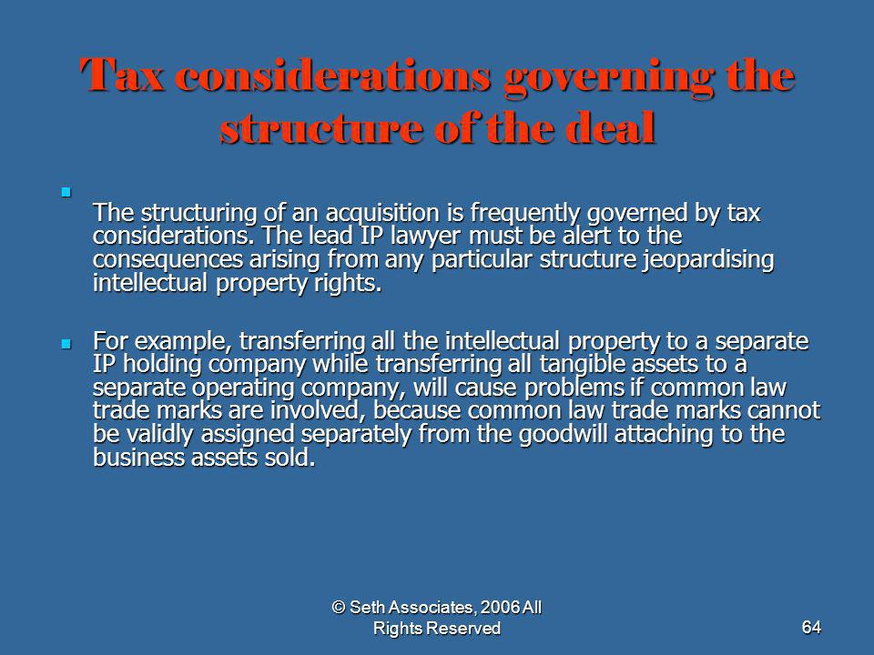 Tax considerations governing the structure of the deal