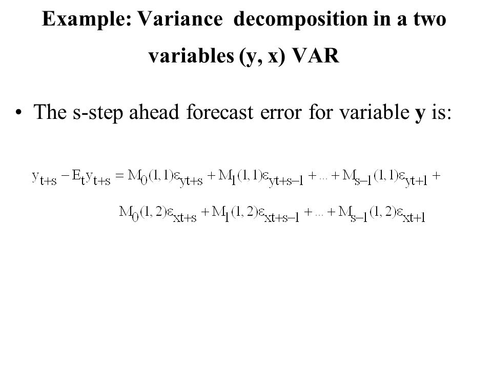 Example: Variance decomposition in a two variables (y, x) VAR