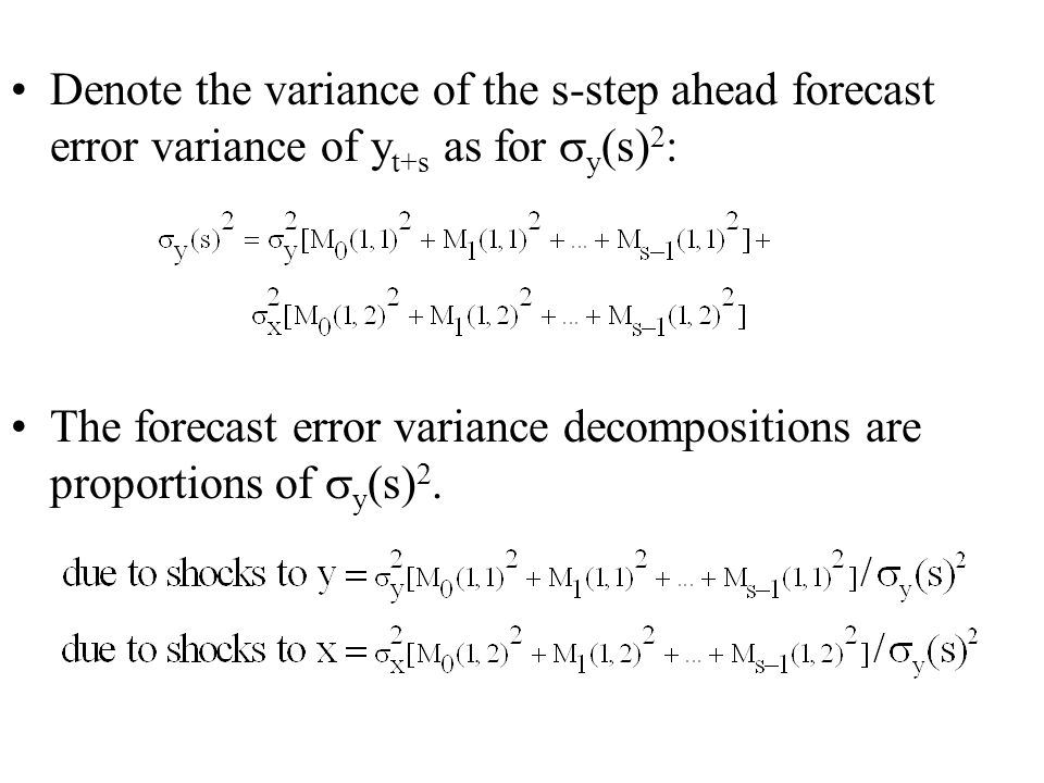 Denote the variance of the s-step ahead forecast error variance of yt+s as for y(s)2: