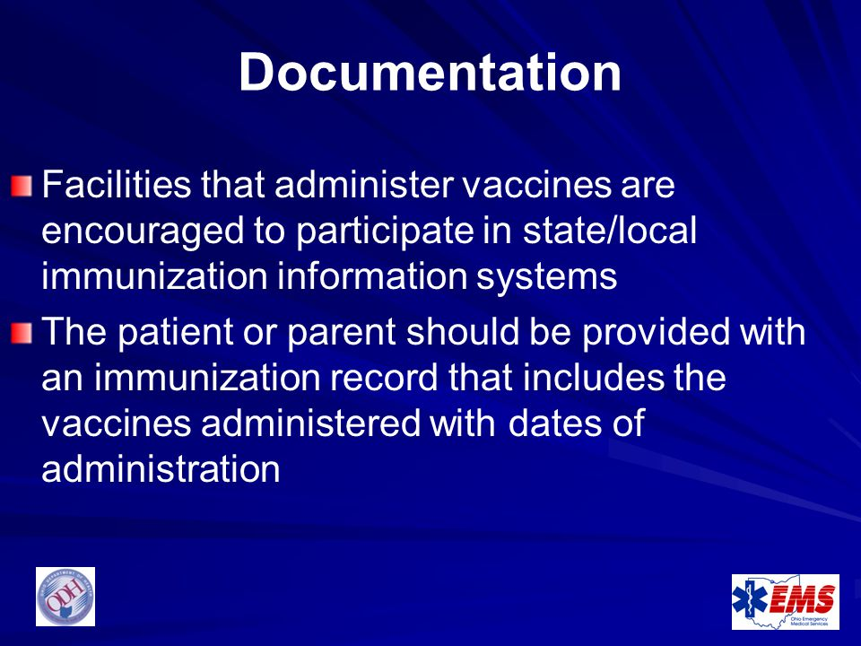 Documentation Facilities that administer vaccines are encouraged to participate in state/local immunization information systems.