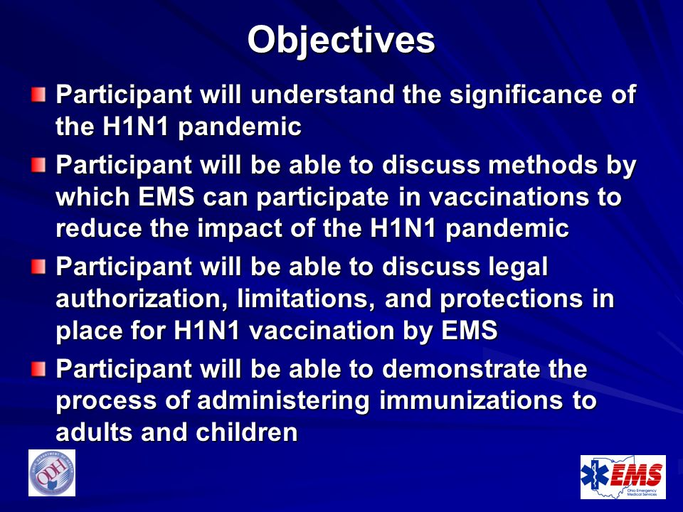 Objectives Participant will understand the significance of the H1N1 pandemic.