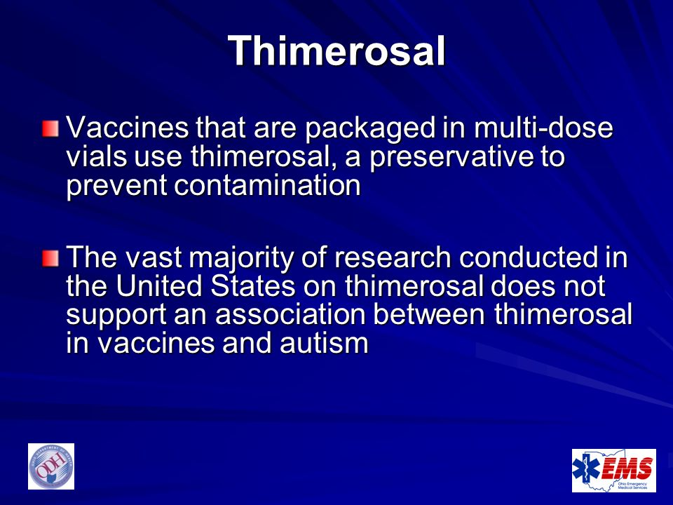 Thimerosal Vaccines that are packaged in multi-dose vials use thimerosal, a preservative to prevent contamination