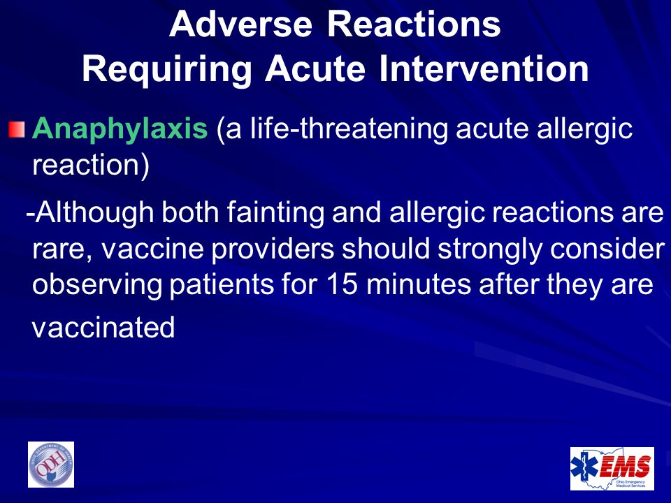 Adverse Reactions Requiring Acute Intervention