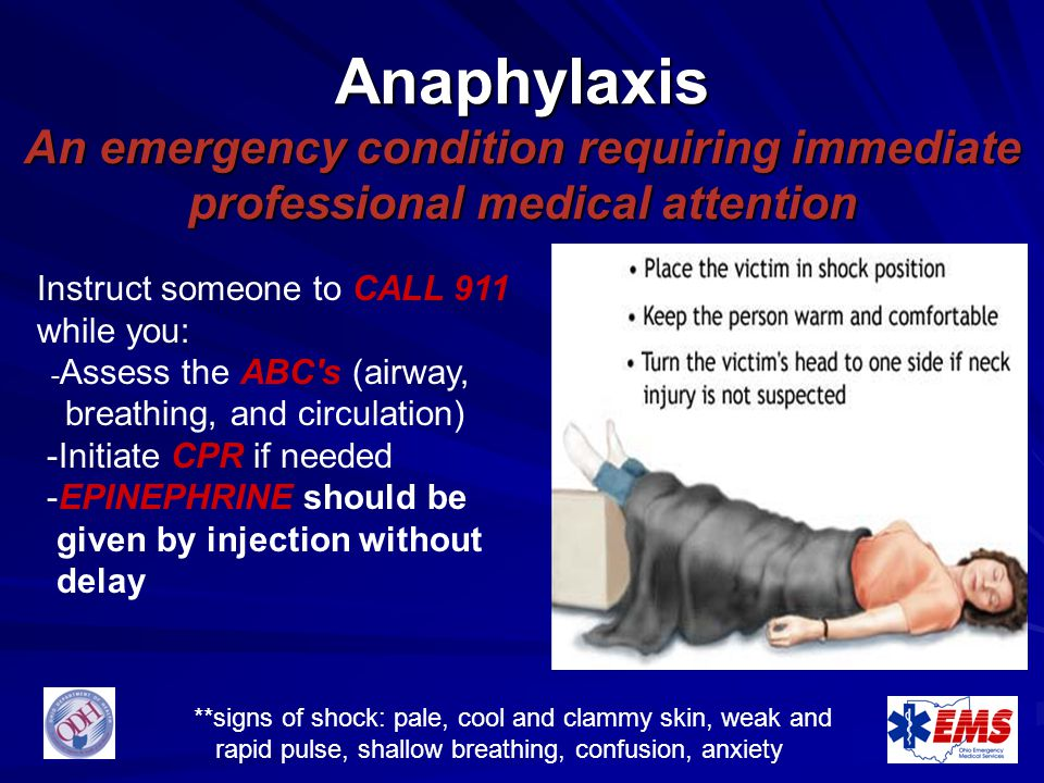 Anaphylaxis An emergency condition requiring immediate professional medical attention