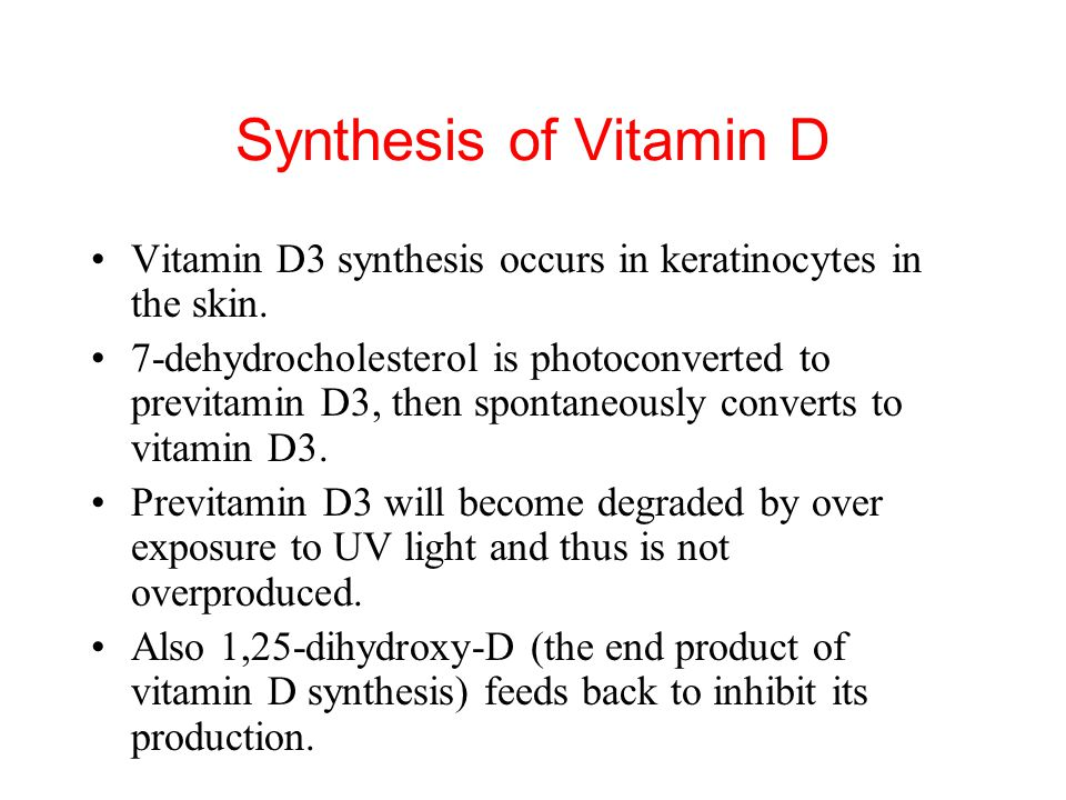 Synthesis of Vitamin D Vitamin D3 synthesis occurs in keratinocytes in the skin.
