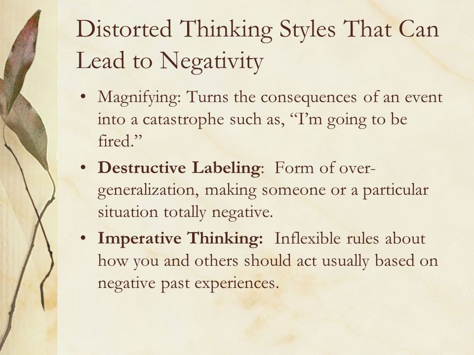 Distorted Thinking Styles That Can Lead to Negativity