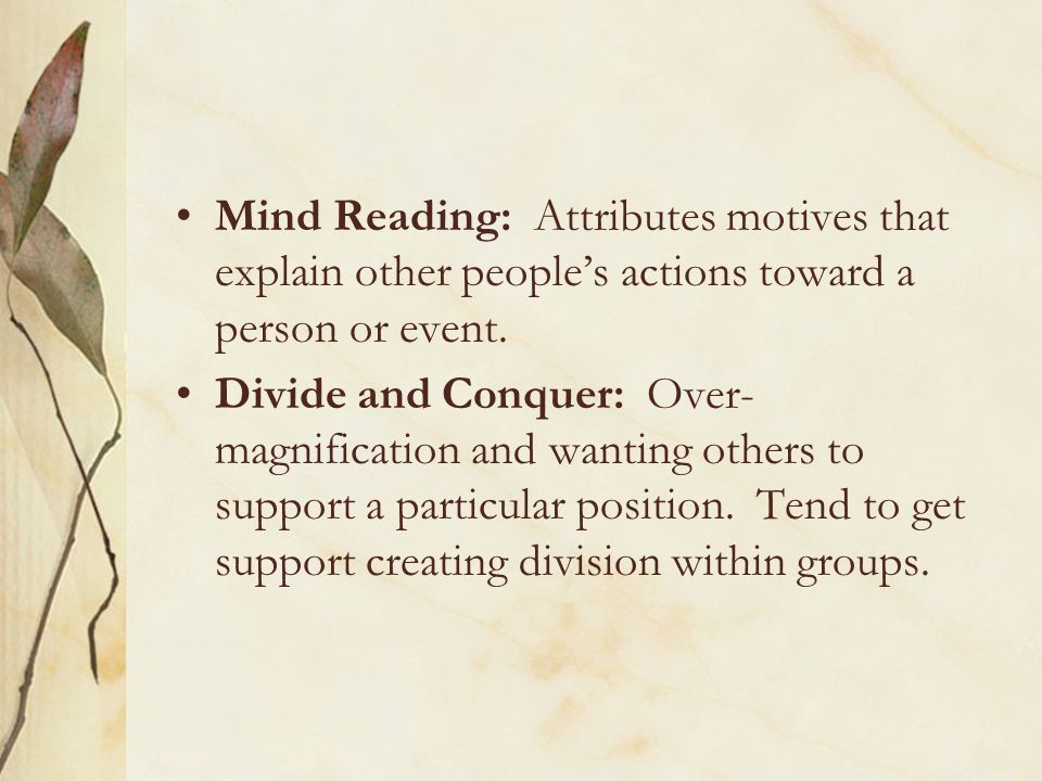 Mind Reading: Attributes motives that explain other people's actions toward a person or event.