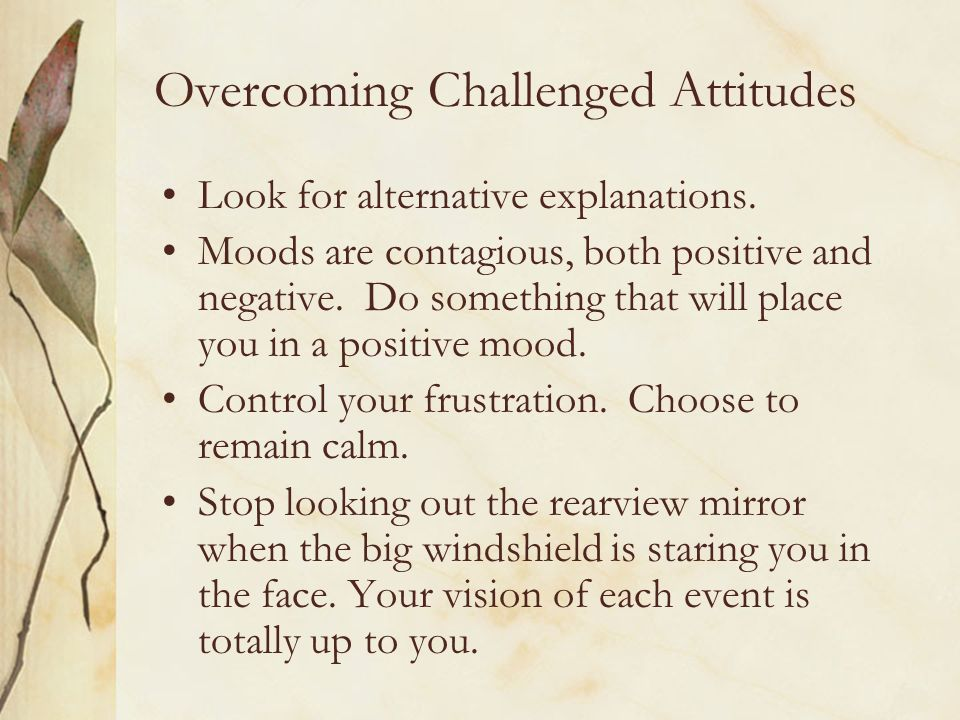 Overcoming Challenged Attitudes