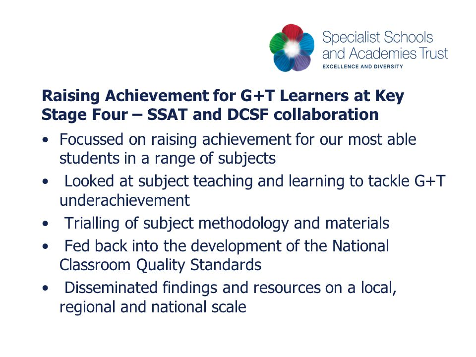 Raising Achievement for G+T Learners at Key Stage Four – SSAT and DCSF collaboration