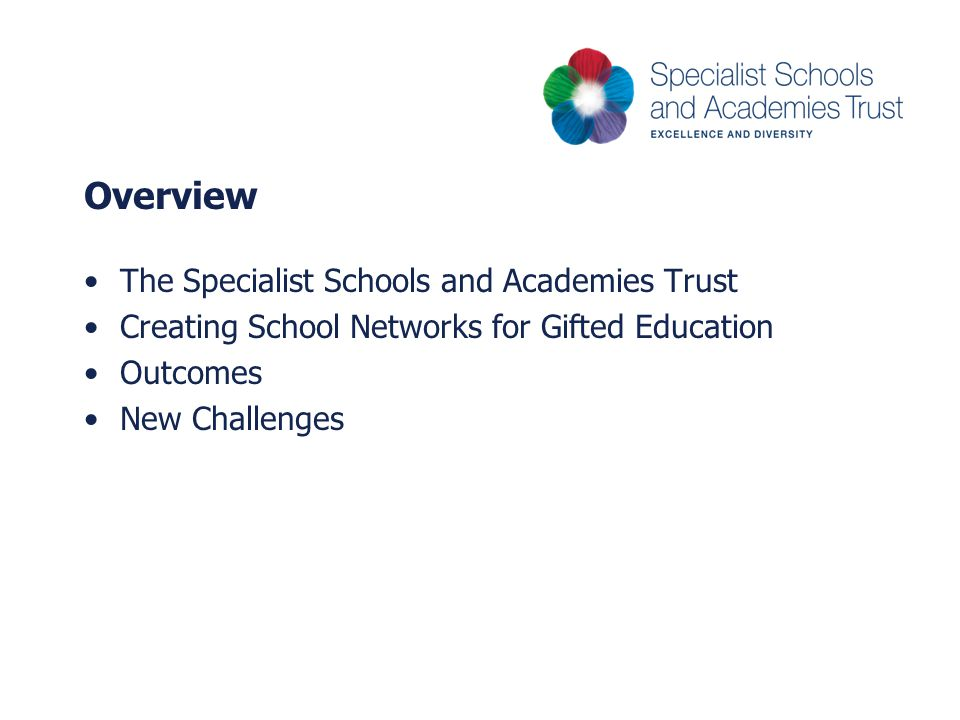 Overview The Specialist Schools and Academies Trust