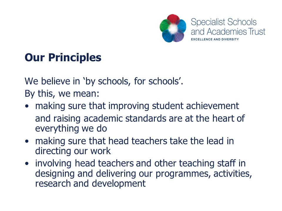 Our Principles We believe in 'by schools, for schools'.