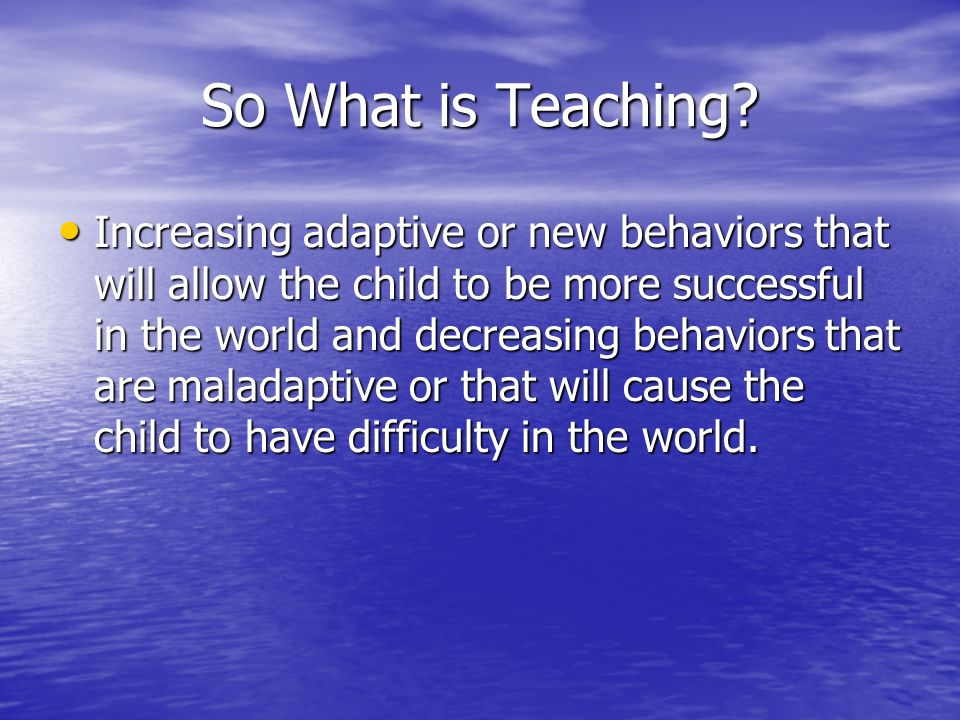 So What is Teaching