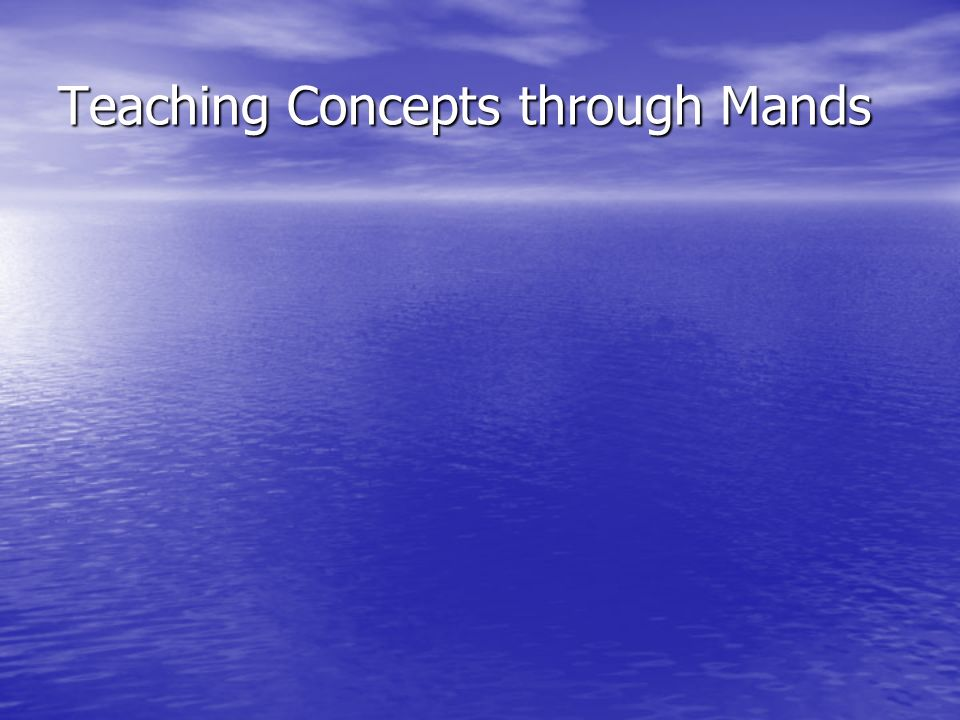 Teaching Concepts through Mands