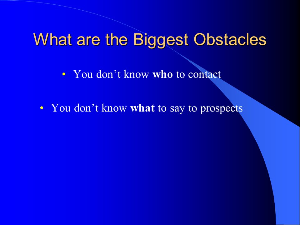 What are the Biggest Obstacles