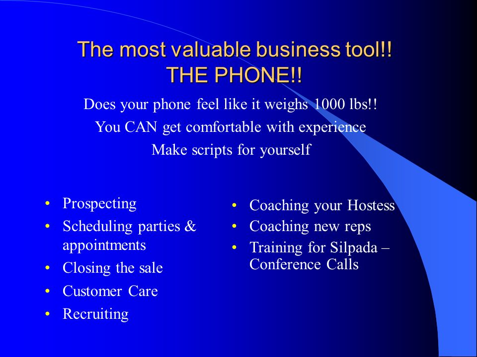 The most valuable business tool!! THE PHONE!!