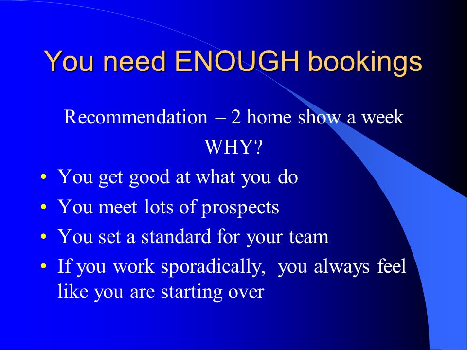 You need ENOUGH bookings