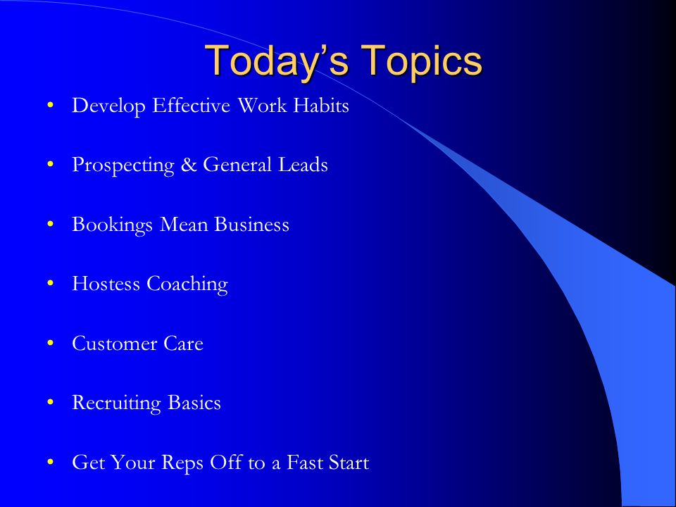 Today's Topics Develop Effective Work Habits
