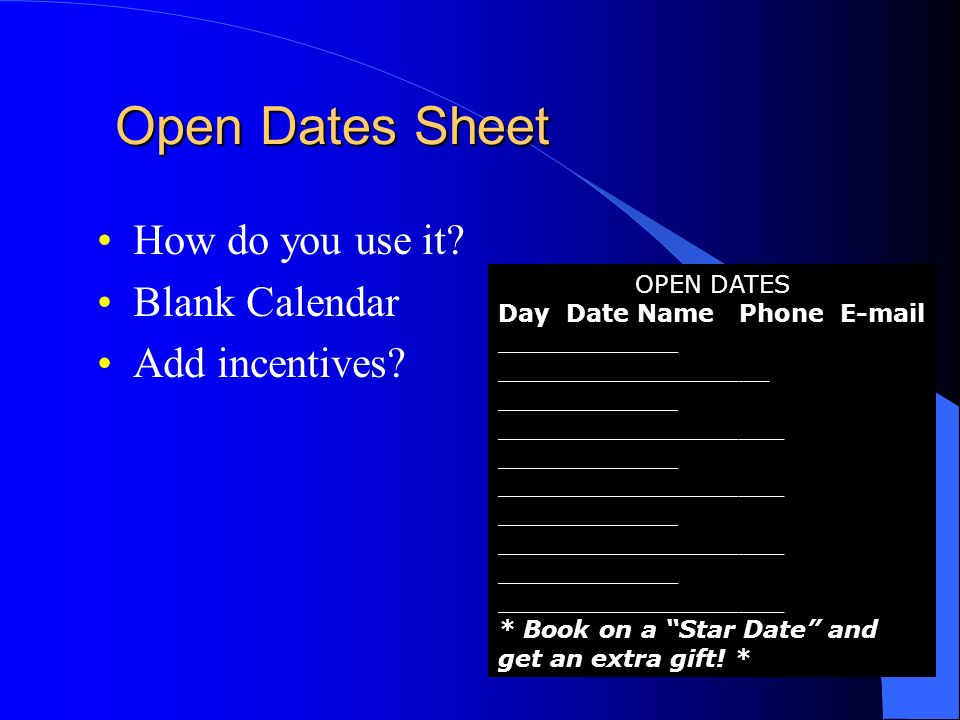 Open Dates Sheet How do you use it Blank Calendar Add incentives