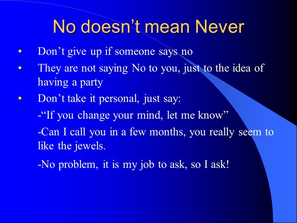 No doesn't mean Never Don't give up if someone says no