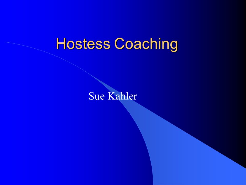 Hostess Coaching Sue Kahler