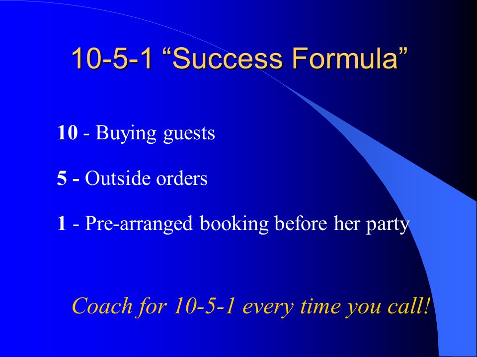 Coach for 10-5-1 every time you call!