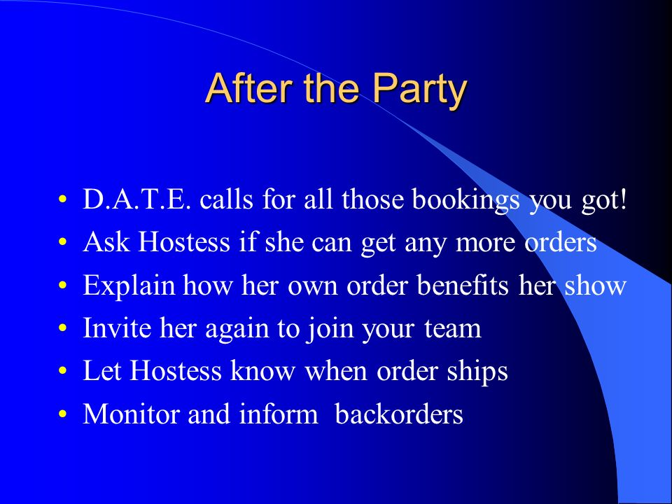 After the Party D.A.T.E. calls for all those bookings you got!