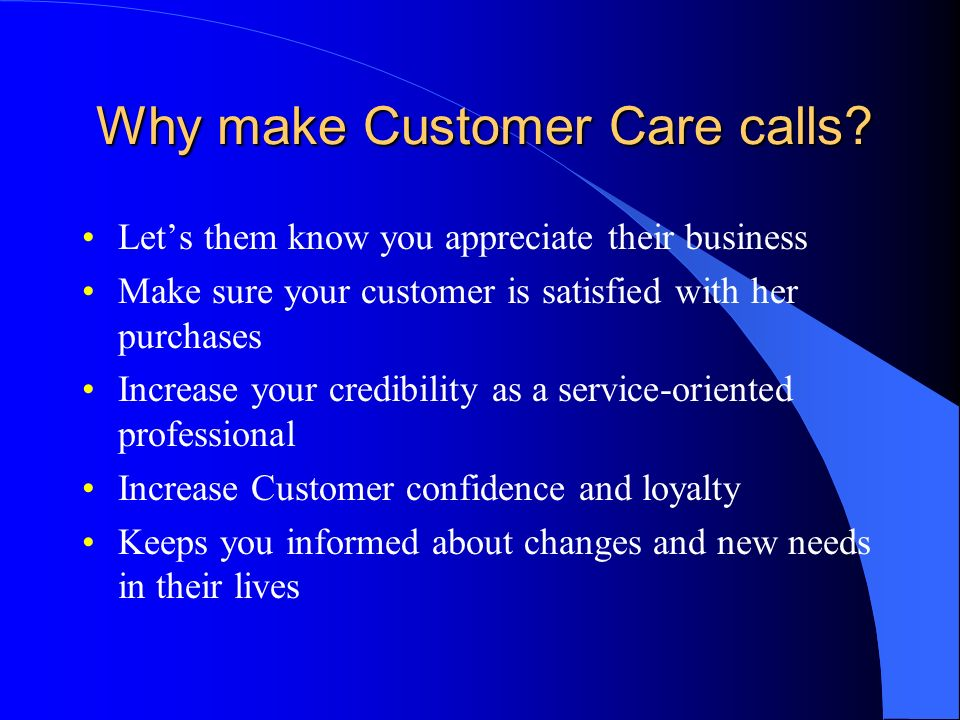 Why make Customer Care calls