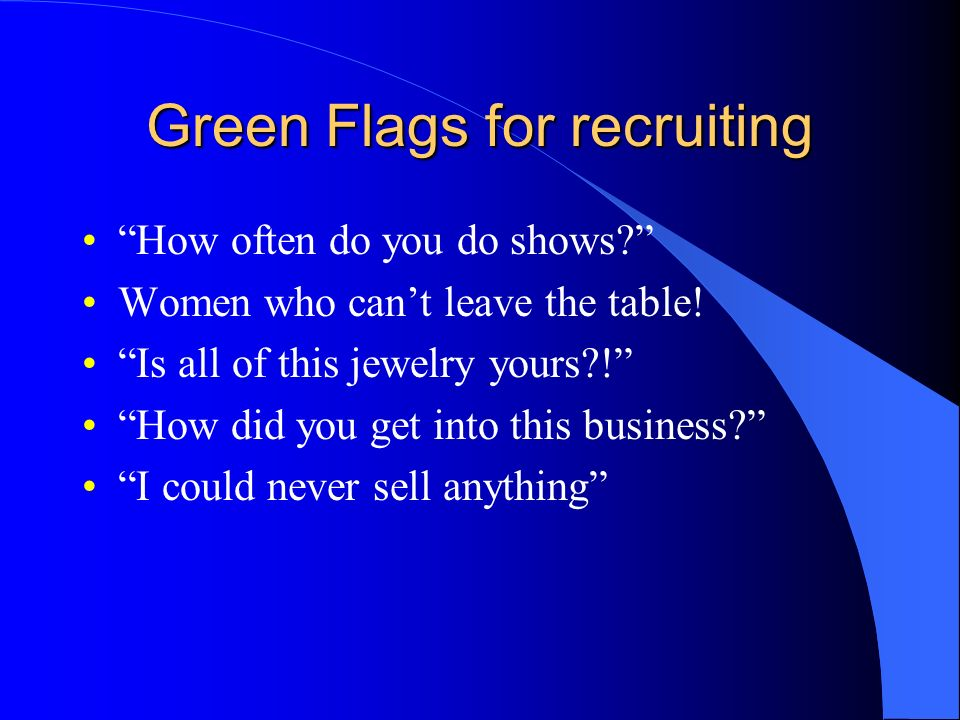 Green Flags for recruiting