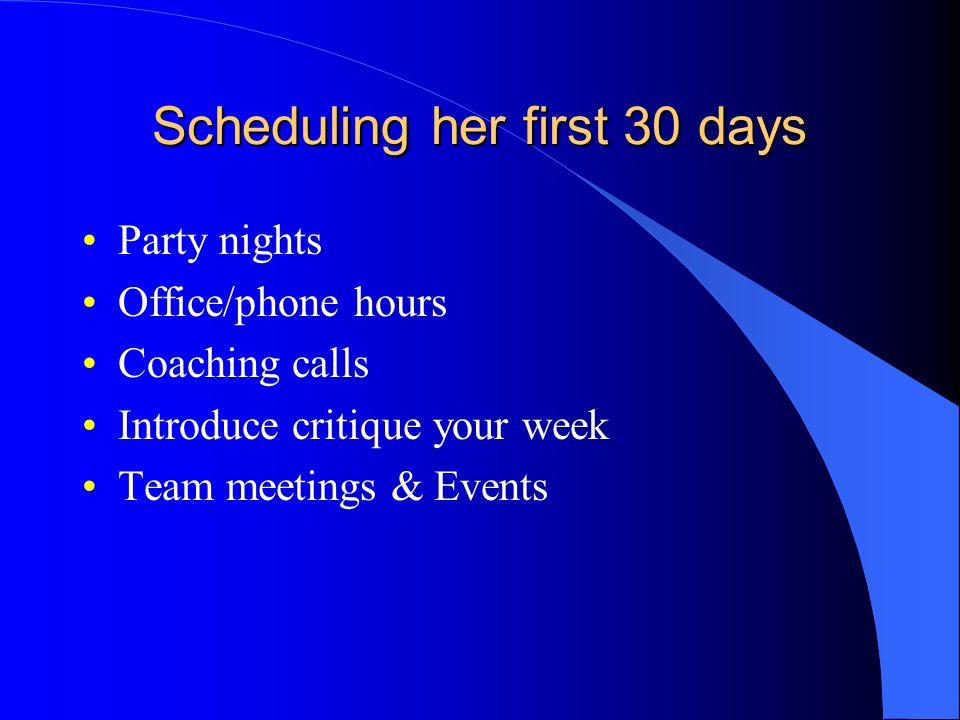 Scheduling her first 30 days