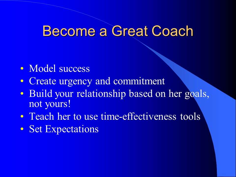 Become a Great Coach Model success Create urgency and commitment