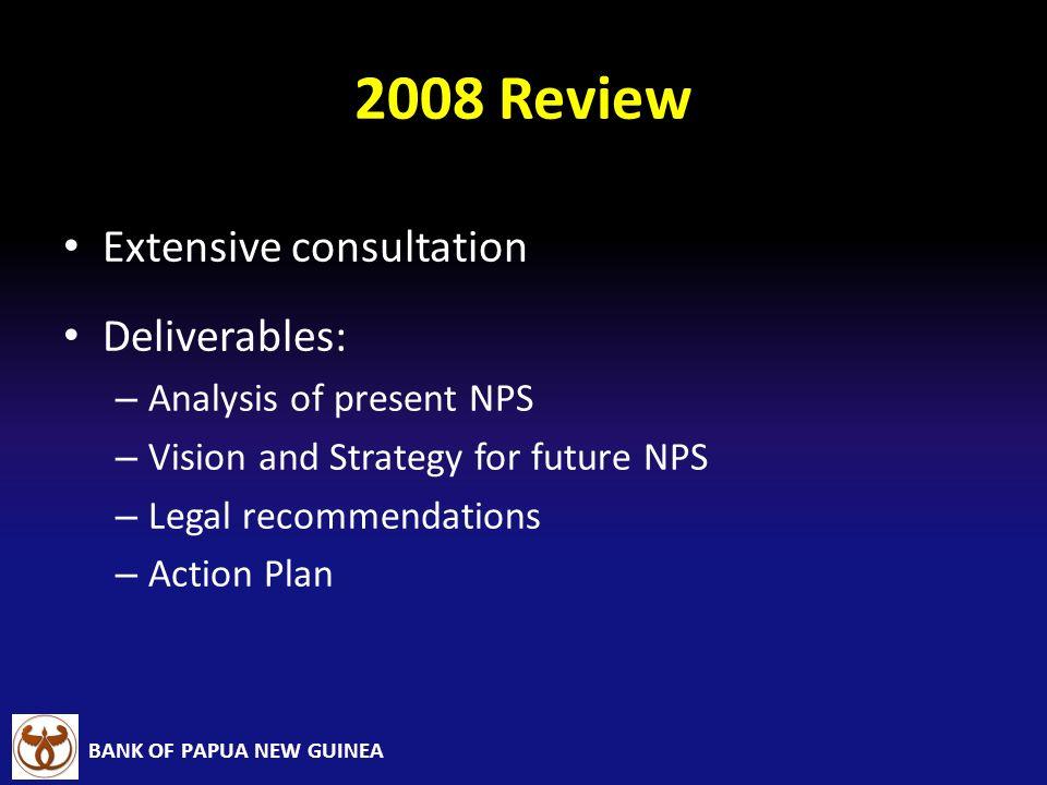 2008 Review Extensive consultation Deliverables: