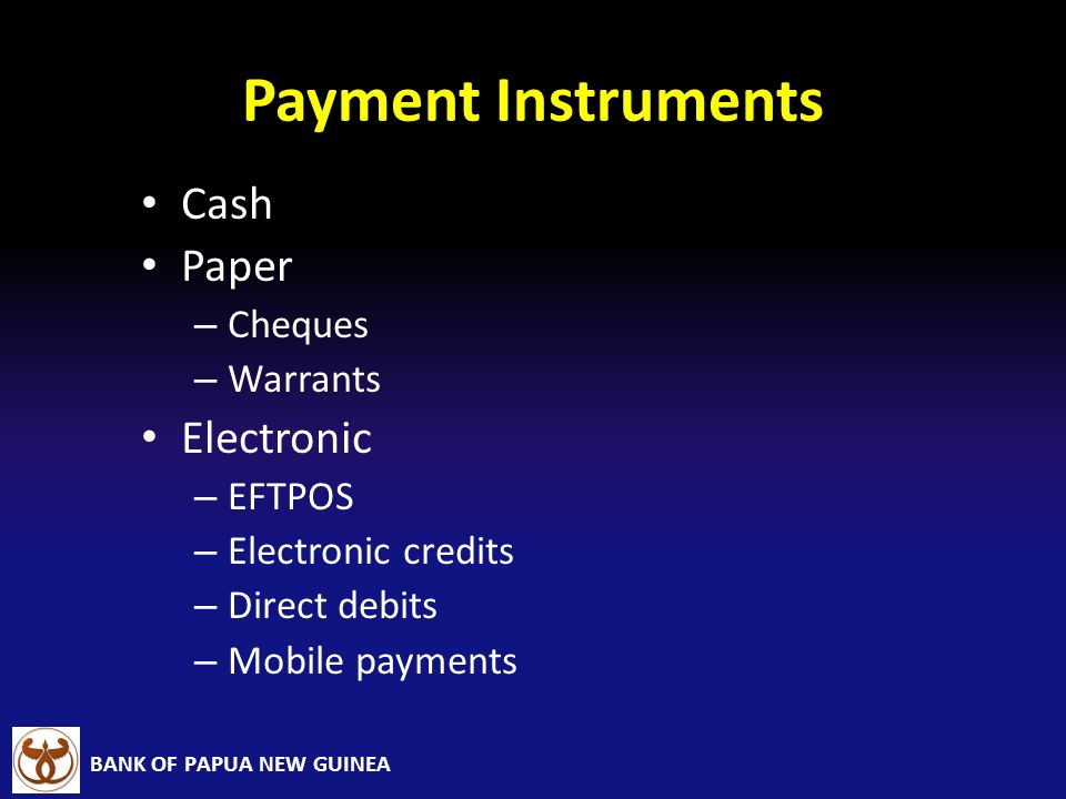 Payment Instruments Cash Paper Electronic Cheques Warrants EFTPOS