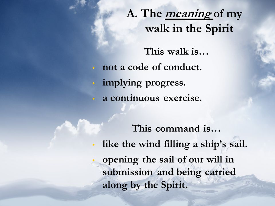 A. The meaning of my walk in the Spirit