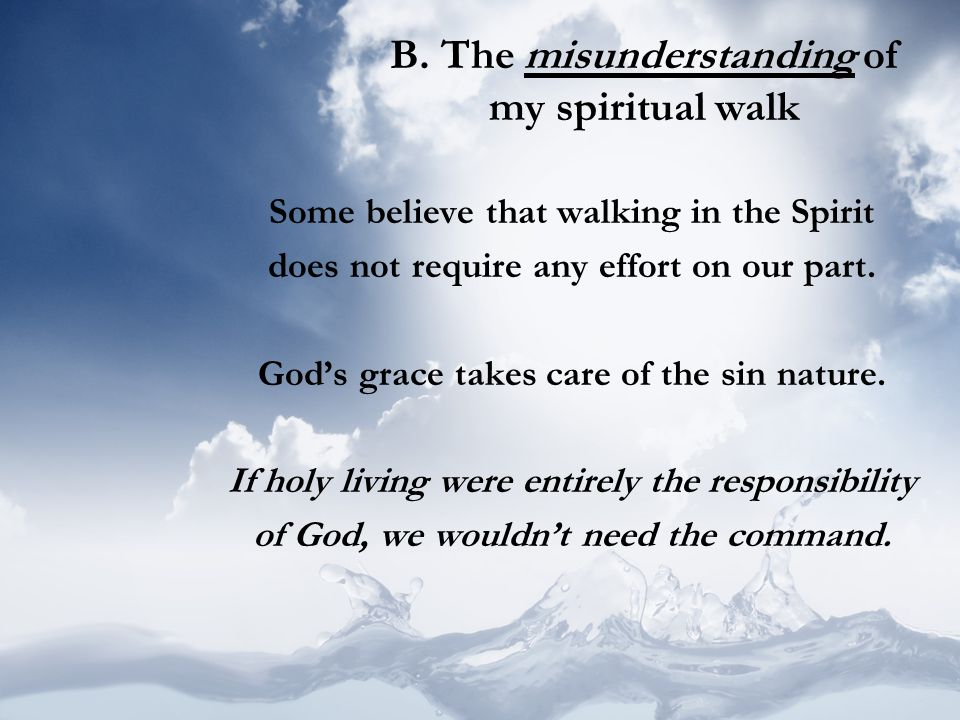 B. The misunderstanding of my spiritual walk
