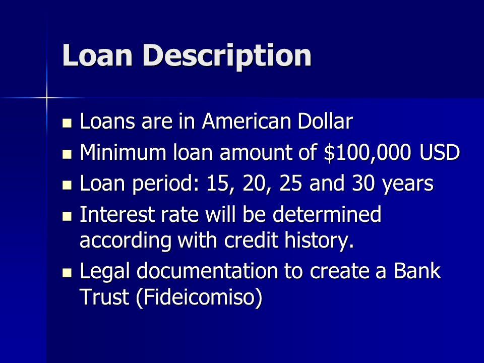 Loan Description Loans are in American Dollar