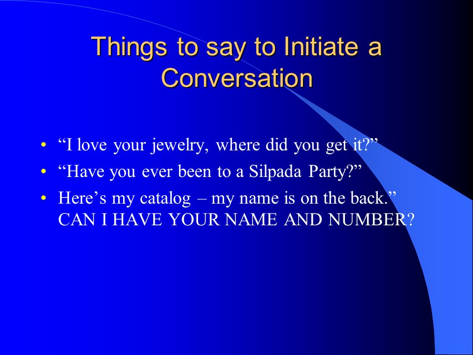 Things to say to Initiate a Conversation