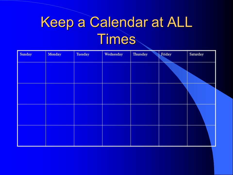 Keep a Calendar at ALL Times