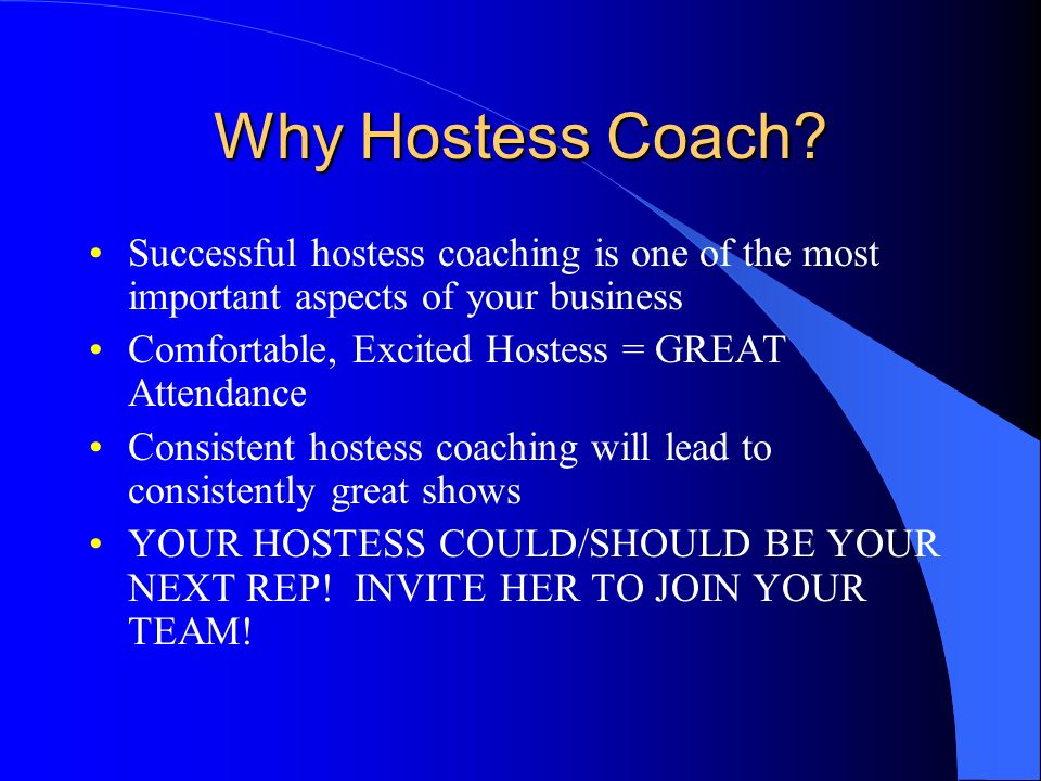 Why Hostess Coach Successful hostess coaching is one of the most important aspects of your business.