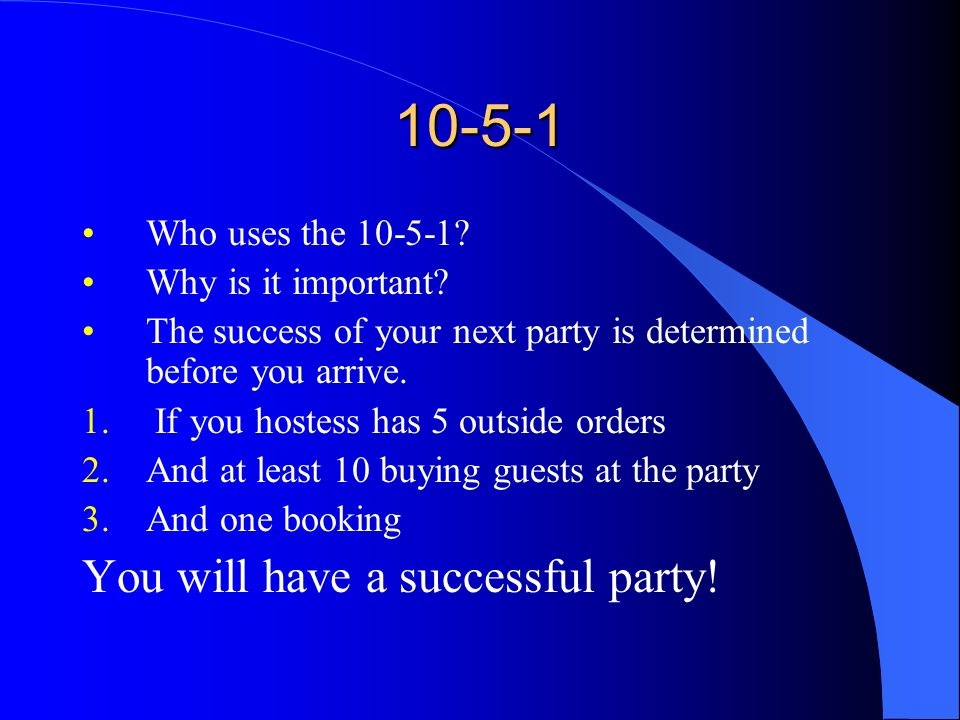 10-5-1 You will have a successful party! Who uses the 10-5-1