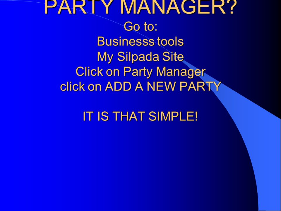 ARE YOU USING PARTY MANAGER