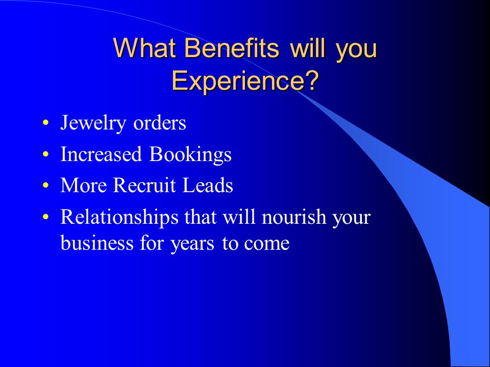 What Benefits will you Experience