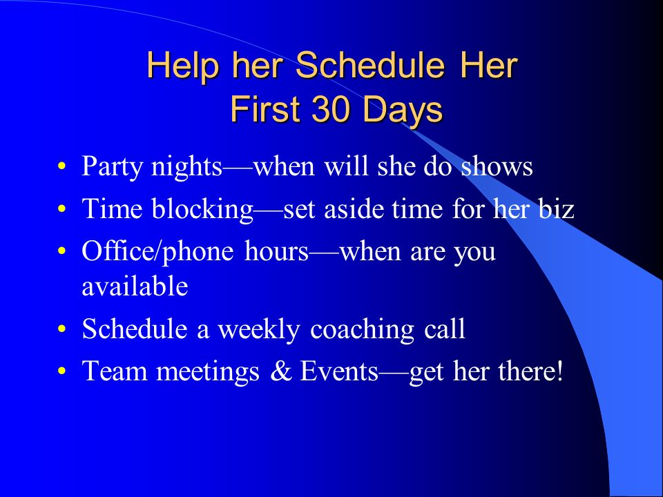 Help her Schedule Her First 30 Days