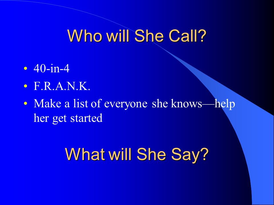 Who will She Call What will She Say 40-in-4 F.R.A.N.K.