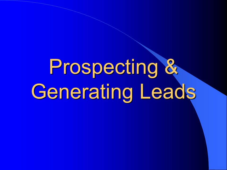 Prospecting & Generating Leads