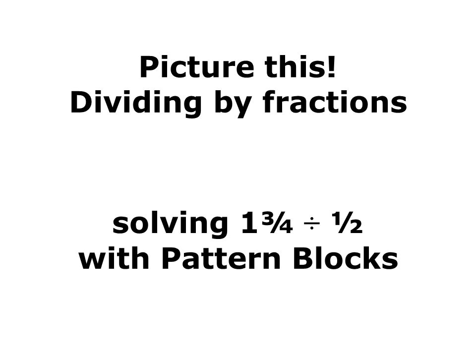 Picture this! Dividing by fractions
