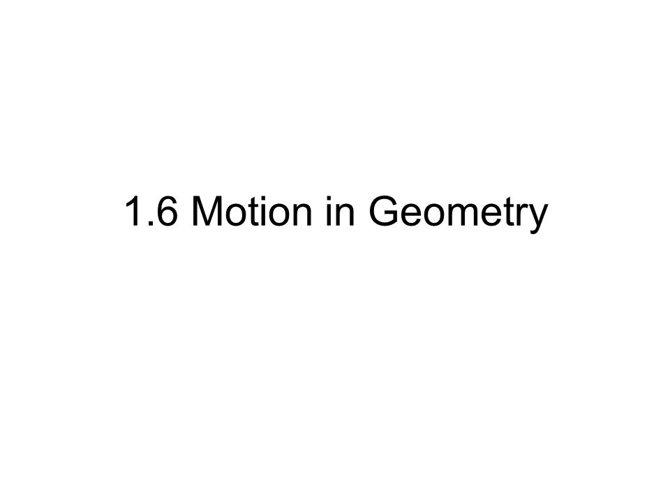 1.6 Motion in Geometry