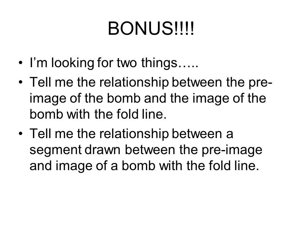 BONUS!!!! I'm looking for two things…..