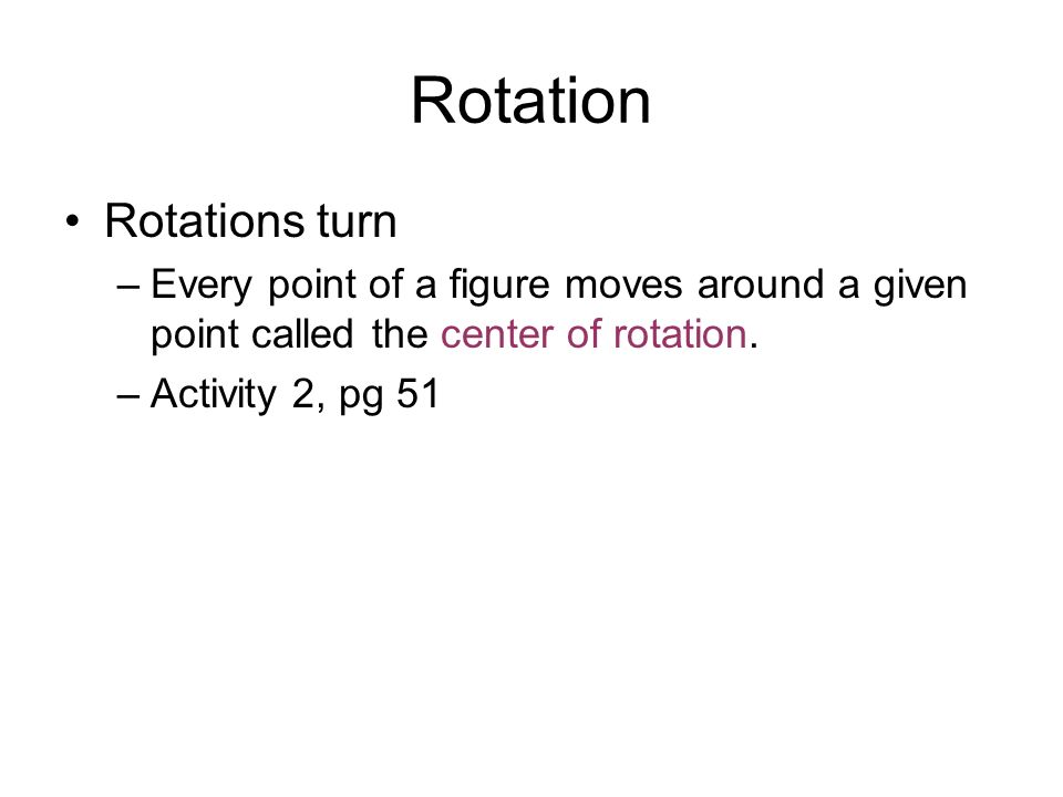 Rotation Rotations turn