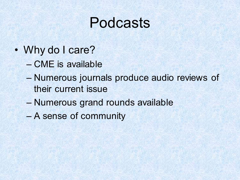 Podcasts Why do I care CME is available